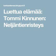 Luettua elämää: Tommi Kinnunen: Neljäntienristeys