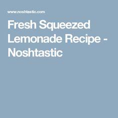 Fresh Squeezed Lemonade Recipe - Noshtastic