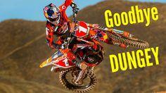 Ryan Dungey. Goodbye!