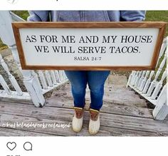 Aa for me and my house, we will serve tacos.