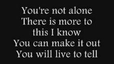 Saosin - You're Not Alone (This song has gotten me through quite a bit. You are NOT alone...never forget that. EVER!)