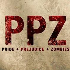 Pride and Prejudice and Zombies #ppz #PrideandPrejudiceandZombies