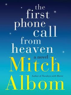 The First Phone Call from Heaven by Mitch Albom   * * * * *