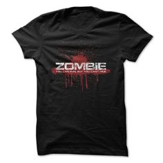 ZOMBIE - You Can Run But You Can't Hide - Gory T Shirt - other color options available - horror themed tops for women and men
