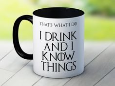 I Drink and I Know Things (That's What I Do) - Tyrion Lannister - Game of Thrones - Funny High Quality Coffee Tea Mug