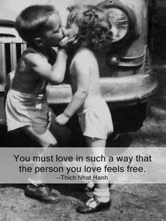 """""""You must love in such a way that the person you love feels free. ~Thich Nhat Hanh Yes! Love Is Free, All You Need Is Love, Love Of My Life, How Are You Feeling, Great Quotes, Me Quotes, Inspirational Quotes, Cheesy Quotes, Quirky Quotes"""