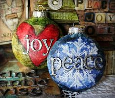 Glass ornaments, decoupaged and painted with glued on letters.