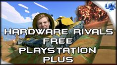 Hardware Rivals Gameplay Live - FREE Playstation Plus (PS4 HD)