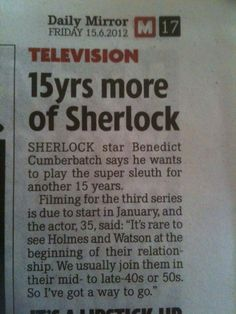 Fifteen more years of Sherlock! This would be a dream come true!!!