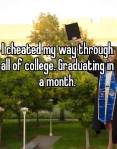 'I cheated my way through college. Graduating in a month.' Download the free #WhisperApp for more on #UCLA