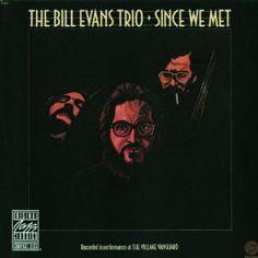 Since We Met by Bill Evans Trio [Fantasy Records | 1991/2006]