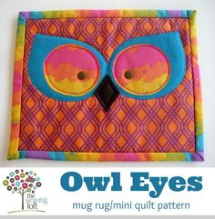 Owl Eyes Mini Quilt / Mug Rug pattern on Craftsy.com