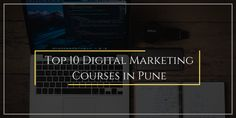 Top 10 Digital Marketing Training Institute In Pune - Placement, Course Fees Social Media Marketing Courses, Marketing Topics, Marketing Automation, Facebook Marketing, Content Marketing, Affiliate Marketing, Internet Marketing, Mobile Marketing, Digital Marketing