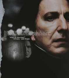alan rickman is severus snape. quote from harry potter and the deathly hallows (book). thank you guys, you're awesome 'always,' said snape. Harry Potter Quotes, Harry Potter Love, Harry Potter World, Severus Hermione, Severus Rogue, Severus Snape Quotes, Snape Harry, Hermione Granger, Draco