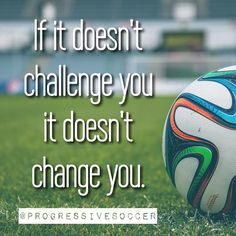 Most people remain the same because they train and play in their comfort zone. You are not most people. You keep evolving because you are willing to do what's hard and uncomfortable. Remember if it doesn't challenge you... It won't change you.