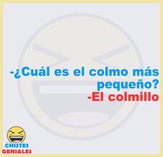 ¿Cuál es el colmo más pequeño? Spanish Jokes, Emoticon, Back To School, Life Hacks, Funny Memes, Happy, Instagram, Jokes And Riddles, Funny Texts