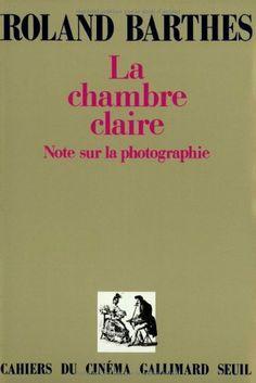 La Chambre claire : Note sur la photographie de Roland Barthes