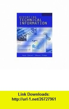Reporting Technical Information 11th (eleventh) edition Text Only Thomas E. Pearsall ,   ,  , ASIN: B005GMDDHY , tutorials , pdf , ebook , torrent , downloads , rapidshare , filesonic , hotfile , megaupload , fileserve