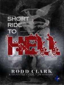"""FREE -Thriller in """"SHORT RIDE TO HELL"""" by RODD CLARK  SHORT RIDE TO HELLby RODD CLARK FREEOct 4-5, 2014 Three Short Stories in one book: Connected by one killer … Brantley Colton is on a mission to find the person that took away a very important person in his life. John Reston. John is an FBI profiler who is on the hunt for a serial killer. John has no idea about Colton being on the trail of the serial killer. However, Colton is very aware of John and is always w"""