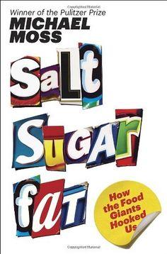 Salt Sugar Fat: How the Food Giants Hooked Us by Michael Moss, http://www.amazon.com/dp/1400069807/ref=cm_sw_r_pi_dp_uRjmrb08PKVQ0