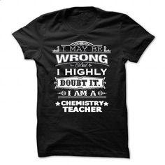 chemistry teacher doubt it - #design t shirt #men dress shirts. GET YOURS => https://www.sunfrog.com/Faith/chemistry-teacher-doubt-it-Black-Guys.html?60505