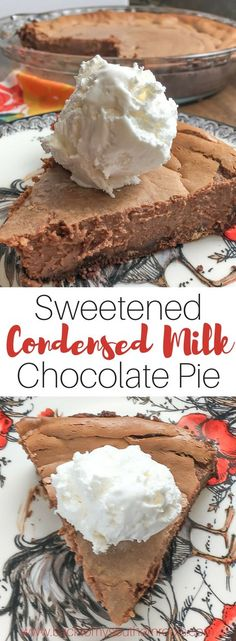 Sweetened Condensed Milk Chocolate Pie Sweetened Condensed Milk Chocolate Pie is an easy recipe that everyone will love. It's one of the best homemade desserts to take to a party, serve on a holiday, or share with family. Homemade Desserts, No Bake Desserts, Easy Desserts, Delicious Desserts, Dessert Recipes, Cake Recipes, Homemade Vanilla, Fondant Recipes, Desserts Menu