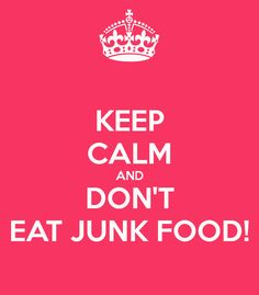http://sd.keepcalm-o-matic.co.uk/i/keep-calm-and-don-t-eat-junk-food-3.png