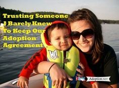 Trusting someone i barely knew to keep our adoption agreement trusting someone i barely knew to keep our adoption agreement birth mothers pinterest platinumwayz