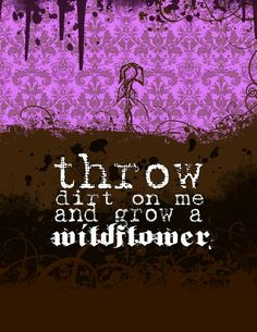 """""""Throw dirt on me and grow a wildflower"""" - Eminem - No Love (feat. Lil Wayne)"""