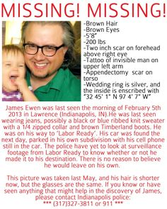 Missing: Please Help Find James Ewen Please help spread the word!! Anything you could do would be great!!