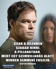 Dexter Morgan, Quotes, Movie Posters, Quotations, Film Poster, Quote, Shut Up Quotes, Billboard, Film Posters