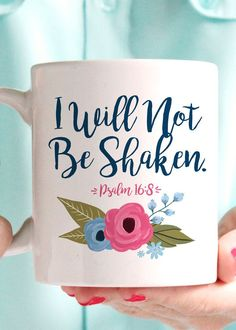 """No matter what it looks like today I declare """"I Will Not Be Shaken"""" Psalm Coffee Mug - Premium Coffee Mug - Double Sided - Dishwasher & Microwave safe - Printed in the USA Please Note: - Mugs are made-to-order and not kept in-house. Coffee Mug Quotes, Cute Coffee Mugs, Cute Mugs, Coffee Humor, Funny Mugs, Best Coffee, Coffee Cups, Craft Projects, Projects To Try"""