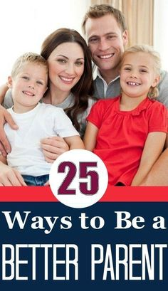 25 Tips To Help You Become A Better Parent: Try our 25 best parenting tips which could go a long way in making you a better parent