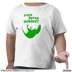 T-Rex Loves Tickles! Tee Shirts