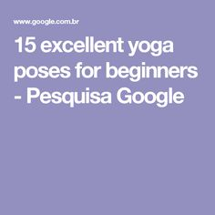15 excellent yoga poses for beginners - Pesquisa Google