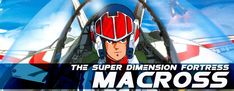 The Super Dimension Fortress Macross (TV)