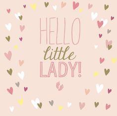 51 Trendy Baby Girl Quotes Arrival Of Welcome Baby Girl Quotes, New Baby Girl Quotes, Welcome Baby Girls, New Baby Girl Congratulations, Congratulations Quotes, Baby Girl Cards, New Baby Cards, Baby Food Jar Crafts, Baby Boy Themes