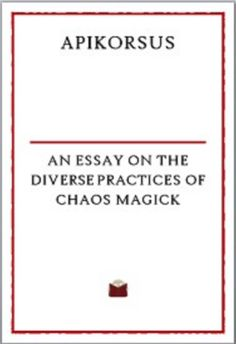 APIKORSUS - An essay on the Diverse Practices of Chaos Magick eBook