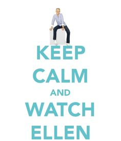 @ 3pm everyday I am keeping calm and watching Ellen!  love her