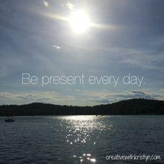 Be present. #spiritjunkie