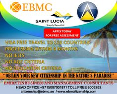 Apply For Second Citizenship Program of Saint Lucia Access to 118 Countries without any Visa Get Your Passport in Just 4 Months! For Details Contact us +971565633991 / +971508700187 citizenship@ebmc.ae / www.ebmcitizenship.com