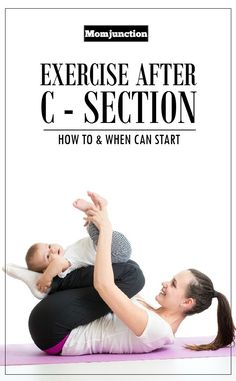 Exercise After C-Section: Getting back to exercise after c section delivery can be a little tricky. Read on to know when it is safe for you to start exercising again.