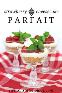 Easy, quick and very pretty.  These Strawberry Cheesecake Parfaits are perfect for a July 4th party or family dinner!