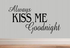 wall decal Always Kiss Me Goodnight quote por WallDecalsAndQuotes
