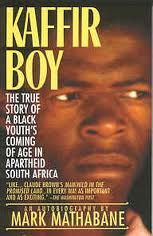 Kaffir Boy by Mark Mathabane. Incredibly eye-opening account about life in the slums of Apartheid-torn South Africa.