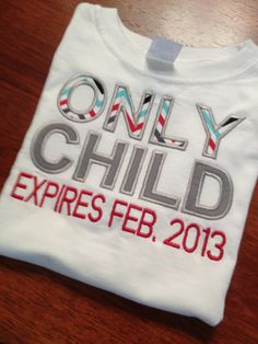 Only Child Expires / Expiring Pregnancy by CharlottesStitch.  Great way to announce the impending arrival of a new baby.