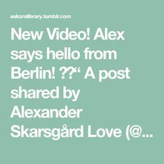 "New Video! Alex says hello from Berlin! ❤️"" A post shared by Alexander Skarsgård Love (@alexskarsgardlove) on Jul 1, 2018 at 11:23am PDT "" Sources: Video: vevveshippa instagram (x) via... Fun Model Poses, Alexander Skarsgård, Say Hello, Berlin, Sayings, Instagram, Lyrics, Quotations, Idioms"