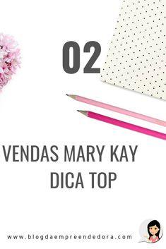 Vender Mary Kay, Mary Kay Brasil, Mary Kay Ash, Make Up, Crescendo, Blog, Amanda, Coaching, Posts