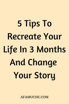 5 Tips To Recreate Your Life In 3 Months And Change Your Story Best Relationship Advice, Career Advice, Stop Drinking Alcohol, Journal Writing Prompts, Personal Wellness, Habits Of Successful People, Self Development, Personal Development, Abundant Life