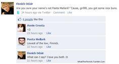Are you sure your name's not Peeta Mellark?